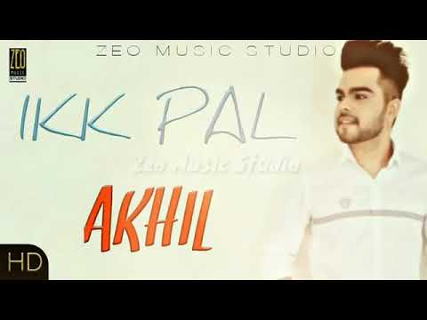 Ikk Pal - Akhil - parmish verma - Latest punjabi song..,