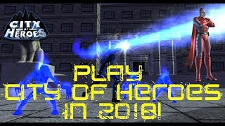 How to Play City of Heroes in 2018!? [PARAGON CHAT TUTORIAL]