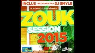 La compilation ZOUK SESSION 2015 - DEJA DANS LES BACS