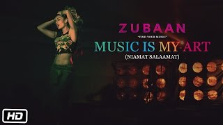 MUSIC IS MY ART (NIAMAT SALAAMAT) VIDEO SONG | ZUBAAN | T-Series