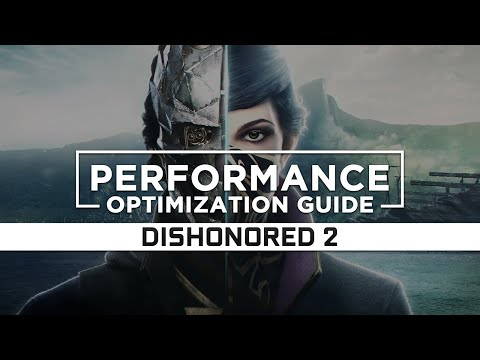 Dishonored 2  How to Reduce/Fix Lag and Boost & Improve Performance