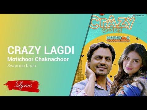 Lyrics Crazy Lagdi - Motichoor Chaknachoor - Swaroop Khan