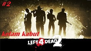 Kelam Kabut - Left 4 Dead 2 - Single Player #2