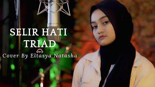 Selir Hati - TRIAD Cover by Eltasya Natasha