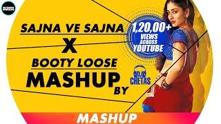 DJ Chetas - Sajna Ve Sajna X Booty Loose   #LifeIsAMashup2   Sunidhi Chauhan - Kareena Kapoor