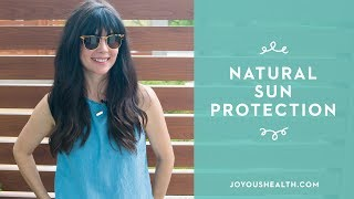 How to NATURALLY PROTECT Your SKIN from the SUN