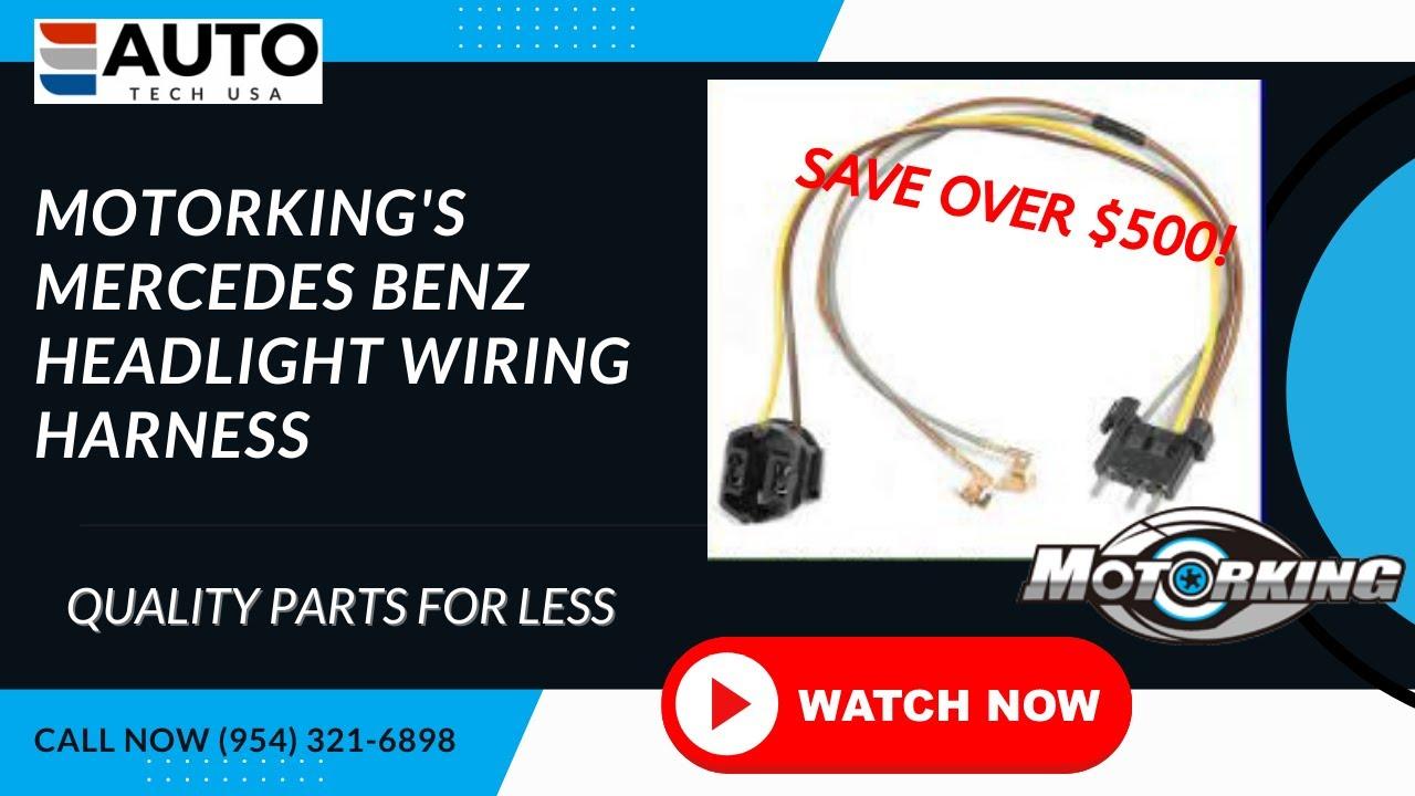 Motorking Mercedes Benz Headlight Wiring Harness Repair