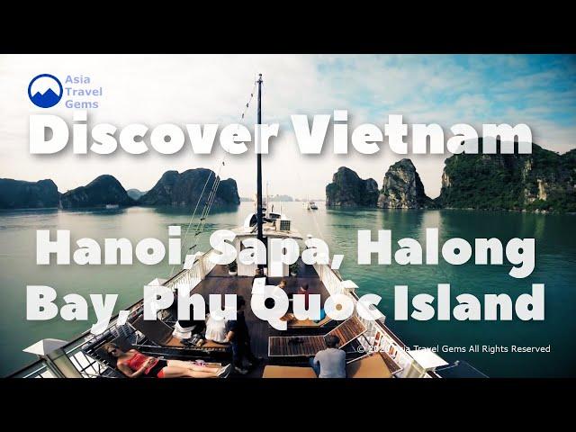 Discover Vietnam - Hanoi, Sapa, Halong Bay, and Phu Quoc Island Fun Vacation