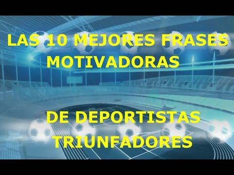 Las 10 Mejores Frases Motivadoras De Deportistas Triunfadores Motivación Deportistas