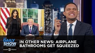 In Other News: Airplane Bathrooms Get Squeezed | The Daily Show