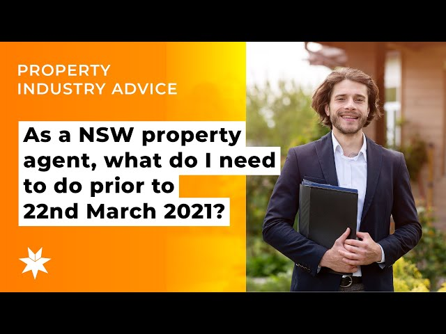 As a NSW property agent, what do I need to do prior to 22nd March 2021?