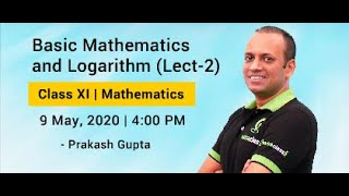 Basic Mathematics & Logarithm (Lect 2) | Class XI | JEE Main & Advanced | By PG Sir - IIT Bo