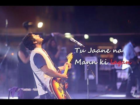 Arijit Singh Live HD | Mann Ki Lagan | Tu Jaane Na