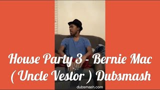 House Party 3 - Bernie Mac ( Uncle Vestor ) Dubsmash