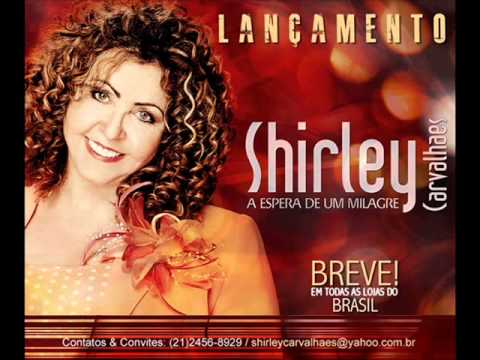 novo cd shirley carvalhaes 2011 espera milagre