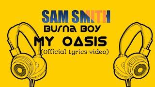 Baixar MY OASIS -  Sam  Smith ft. Burna Boy (Official Lyrics video)