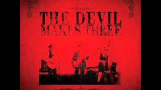 The Devil Makes Three - Nobody