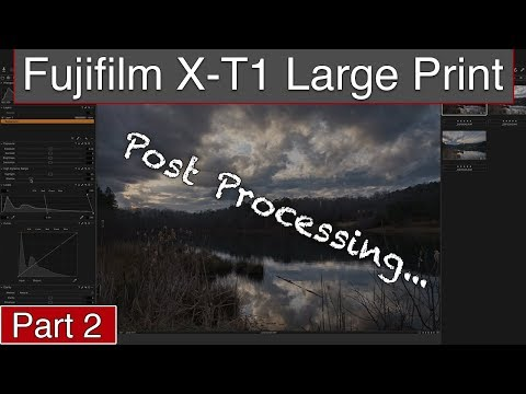 Fuji X-T1 Large Print (Part 2) | Post Processing And Prep Photo For Print