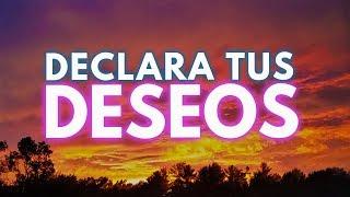 ✅ Declara Tus DESEOS y Haz que se Cumplan | PIDE Y SE TE D...
