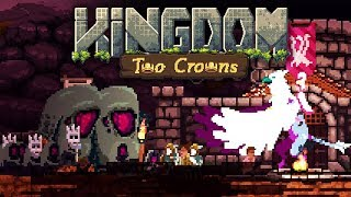 Kingdom Overrun by Monsters! - Kingdom Two Crowns Gameplay - Island 5