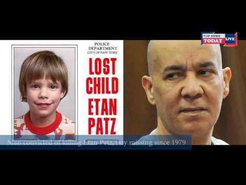 Man convicted of killing Etan Patz, boy missing since 1979 Top News Today