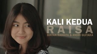 Video Kali Kedua - Raisa (Bintan Radhita, Andri Guitara) cover download MP3, 3GP, MP4, WEBM, AVI, FLV Mei 2018