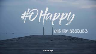 #OHappy | EndB from BassBounces | Music Official