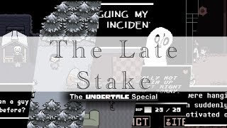 The Late Stake Undertale Special
