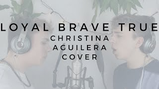 Loyal Brave True - Christina Aguilera cover