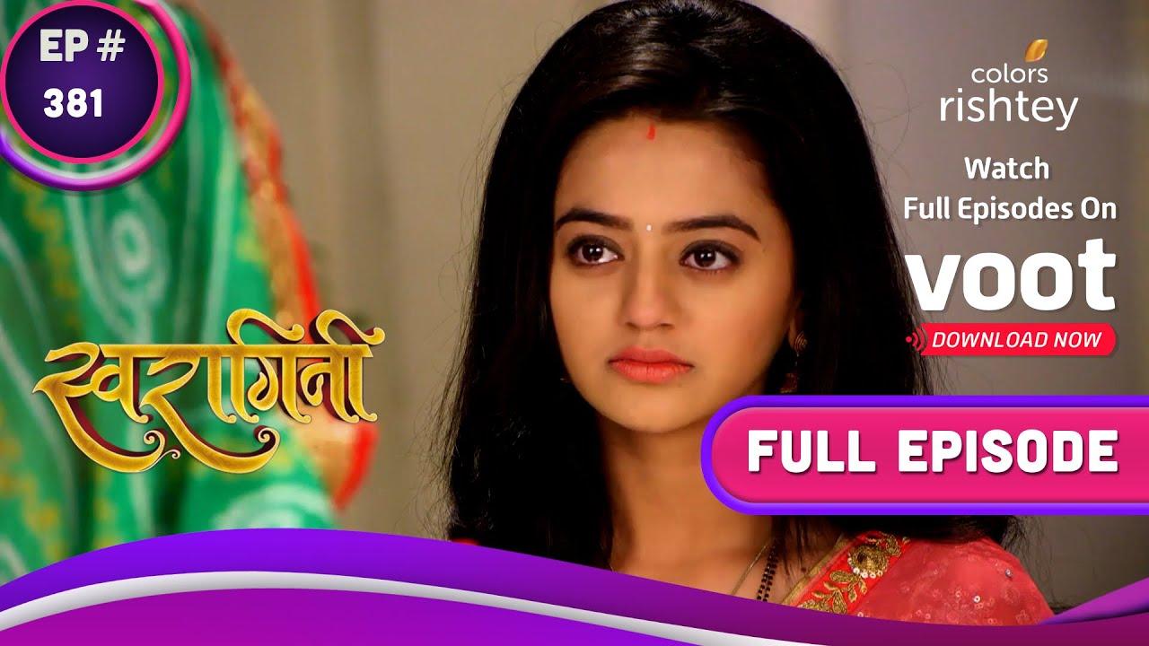 Swaragini   स्वरागिनी   Ep. 381   Ragini Loses Her Cool Over Swara!   स्वरा पर भड़की रागिनी