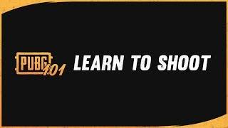 PUBG 101 Lesson 1: Shooting