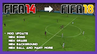 FIFA 14 Mod FIFA 18 Android - Update Mod OBB New Grass New Song New Ball