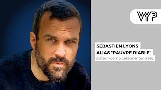VYP avec Sébastien, alias « Pauvre Diable », auteur-compositeur-interprète