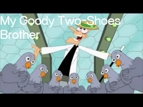 Phineas and Ferb  - My Goody Two Shoes Brother Lyrics