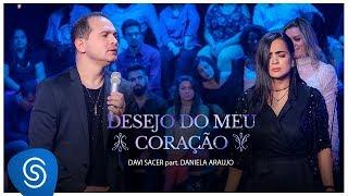 Davi Sacer e Daniela Araújo - Desejo Do Meu Coração (15 Anos) [Vídeo Oficial]