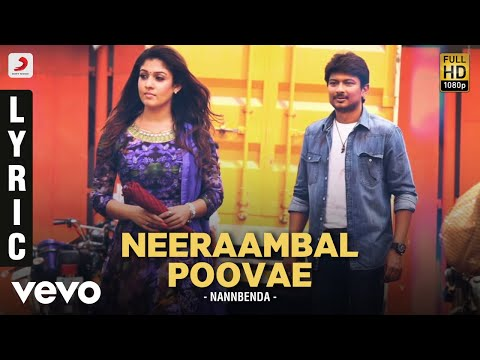 Nannbenda - Neeraambal Poovae Lyric   Udhayanidhi Stalin, Nayanthara
