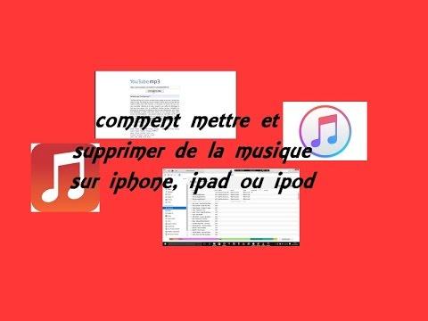 comment mettre et supprimer de la musique sur iphone, ipad ou ipod | TUTO