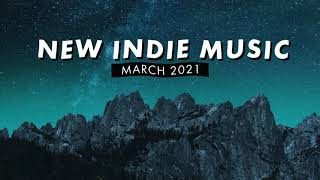 New Indie Music | March 2021 Playlist