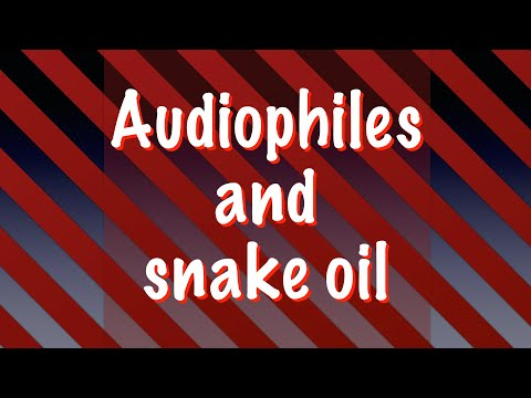 Audiophiles And Snake Oil