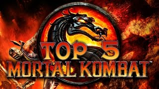 Top 5 Mortal Kombat