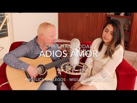 Adios Amor  Christian Nodal  Angelica Gallegos  Miguel Soto