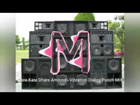 Mere Kate Dhare Amrood ~Vibration Dialog Punch MiX by Bhagatsingh Jadon Rahed