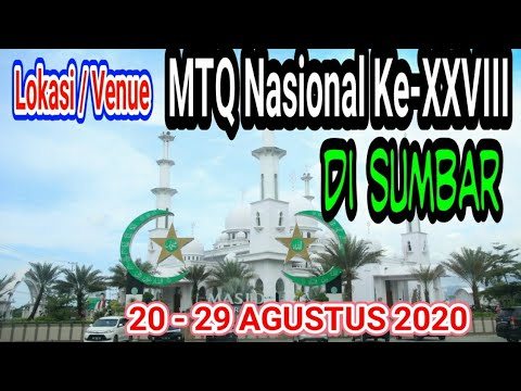 Lokasi/ Venue MTQN XXVIII Tingkat Nasional Di Sumbar  | 20 - 29 Agustus 2020