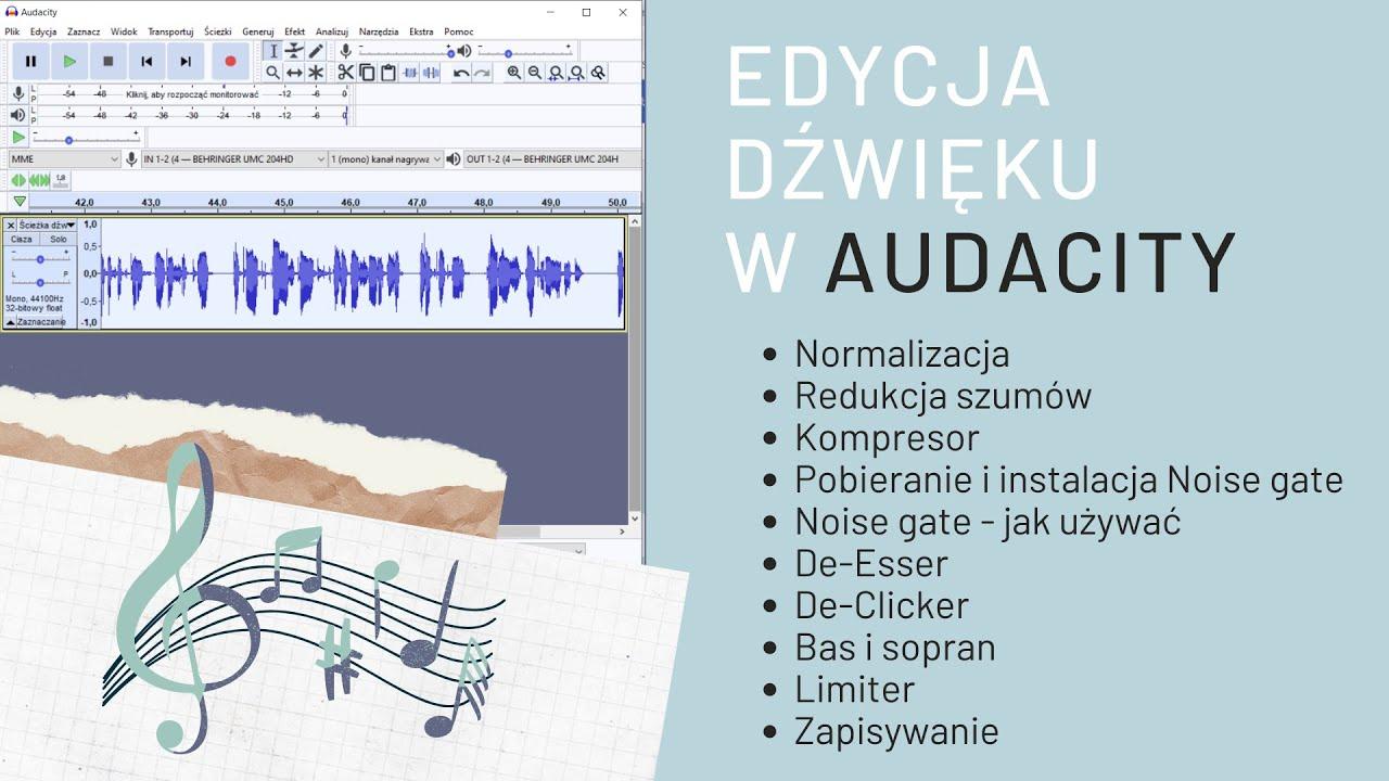 Edycja dźwięku w Audacity. Normalizacja, redukcja szumów, kompresor, noise gate, de-Esser, de-Click