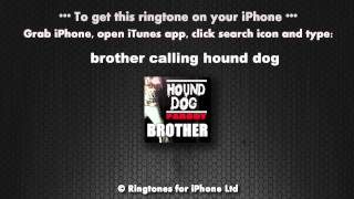 Brother Calling Hound Dog Parody Ringtone