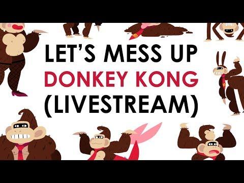 LET'S MESS UP DONKEY KONG
