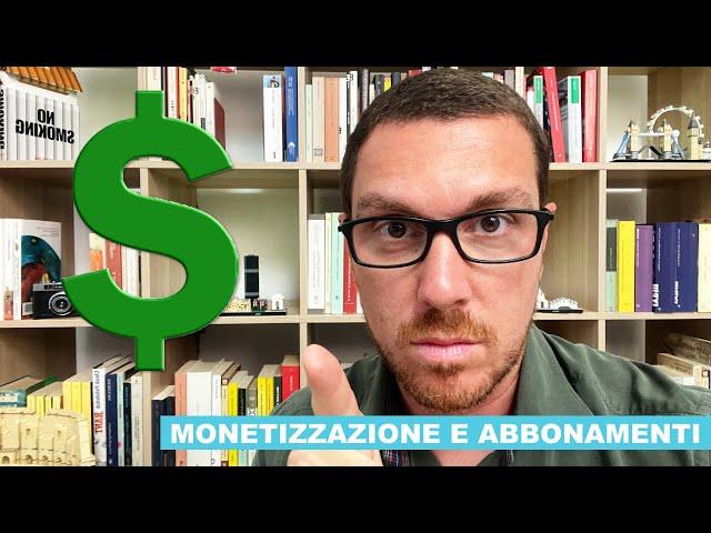 DOBBIAMO PARLARE…di Monetizzazione e Abbonamenti