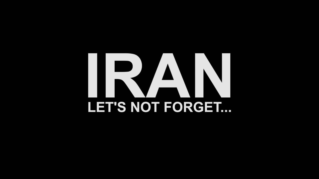 IRAN LET'S NOT FORGET...