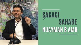 Şakacı Sahabe Nuayman b  Amr