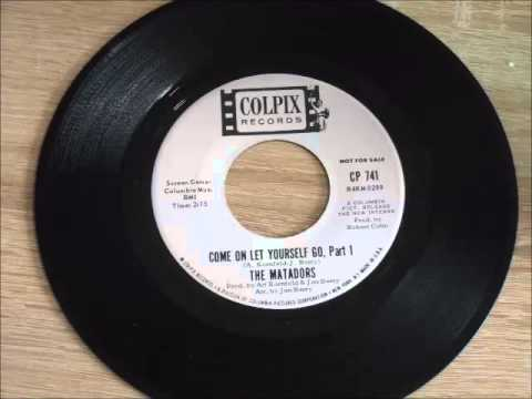 The Matadors - Come on let yourself go, Part I